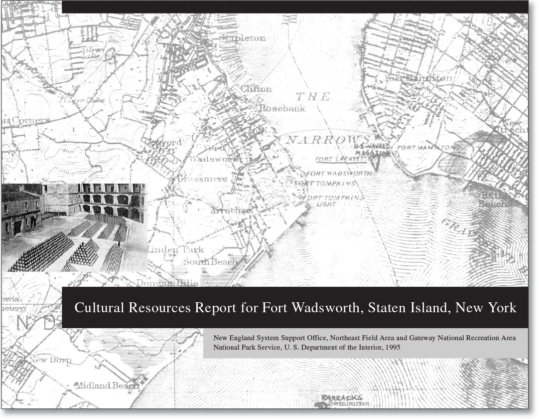 Cultural Resources Report for Fort Wadsworth, Staten Island, New York